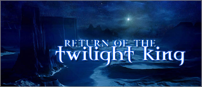 Return of the Twilight King
