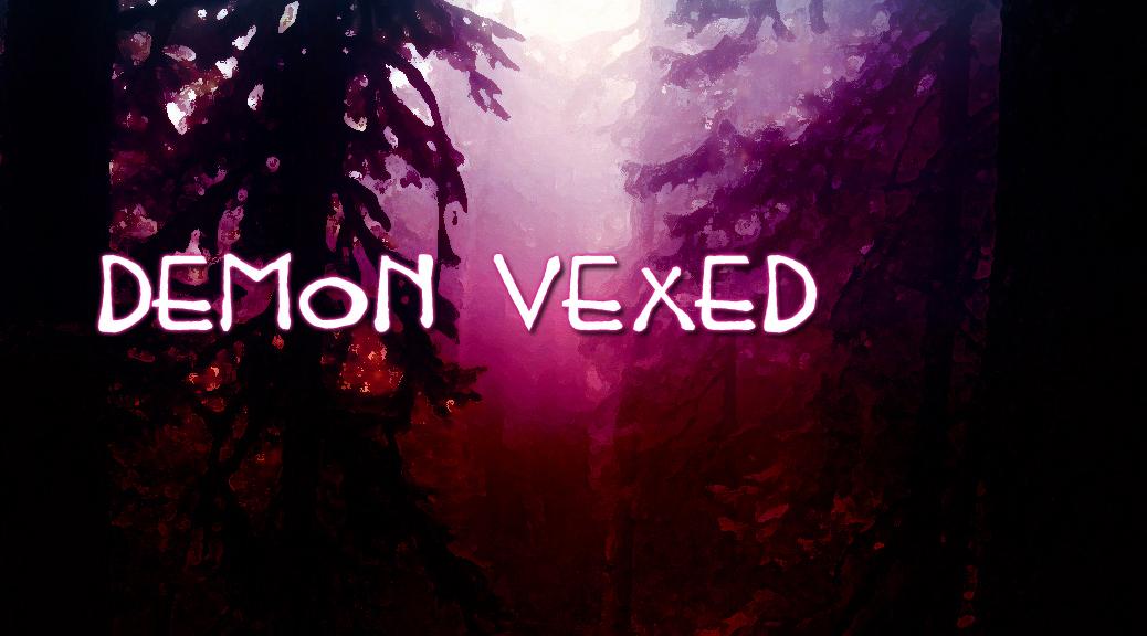 Demon Vexed