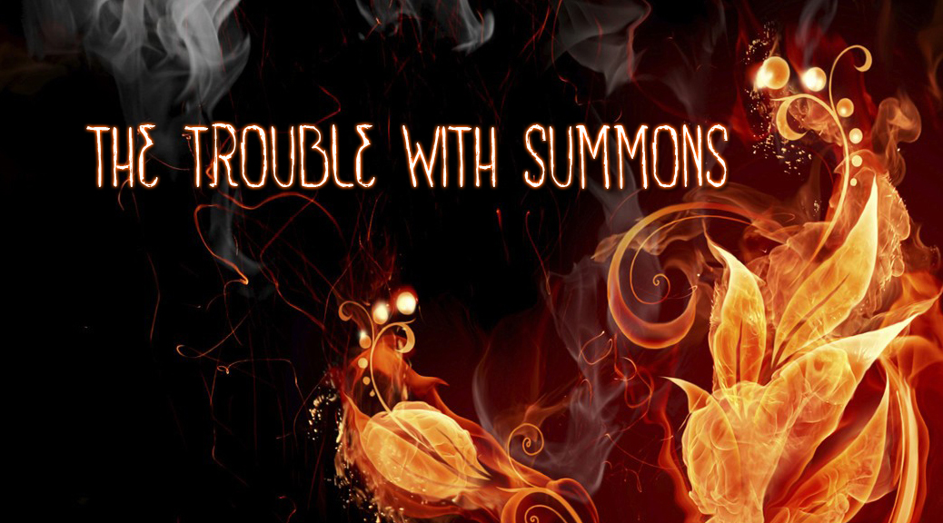 The Trouble With Summons